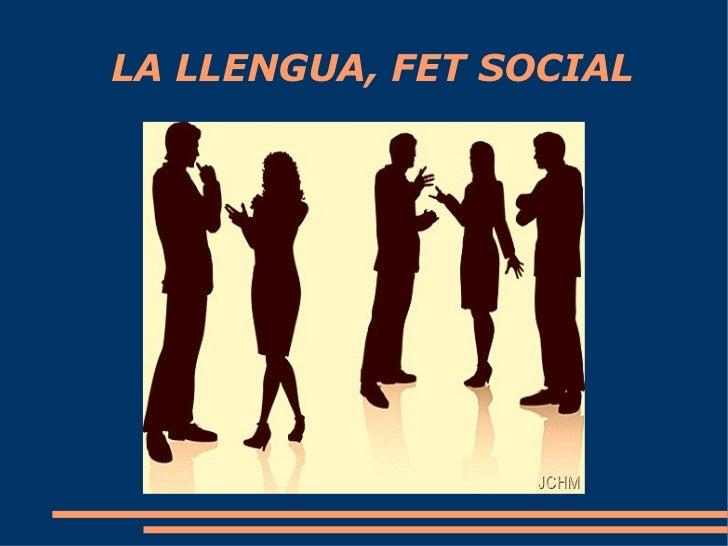 LA LLENGUA, FET SOCIAL