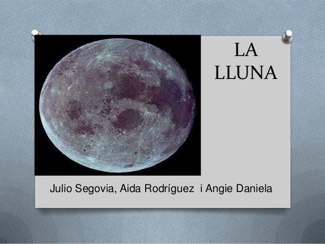 LA LLUNA  Julio Segovia, Aida Rodríguez i Angie Daniela