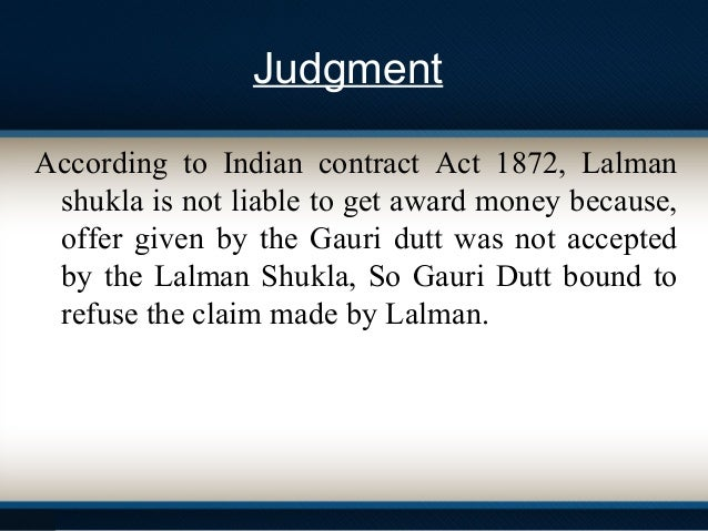 lalman vs gauri dutt Lalman shukla v gauri datt 1913 missing child case english law emphasizes on from bl 123 at indian institute of management, kozhikode.