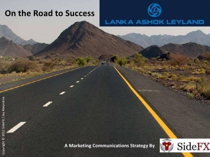 On the Road to SuccessCopyright © 2011 SideFX / Jay Abeyratne                                                A Marketing C...