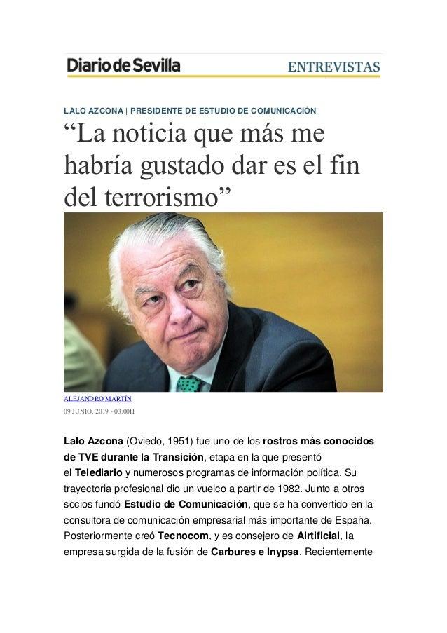 """LALO AZCONA   PRESIDENTE DE ESTUDIO DE COMUNICACIÓN """"La noticia que más me habría gustado dar es el fin del terrorismo"""" AL..."""