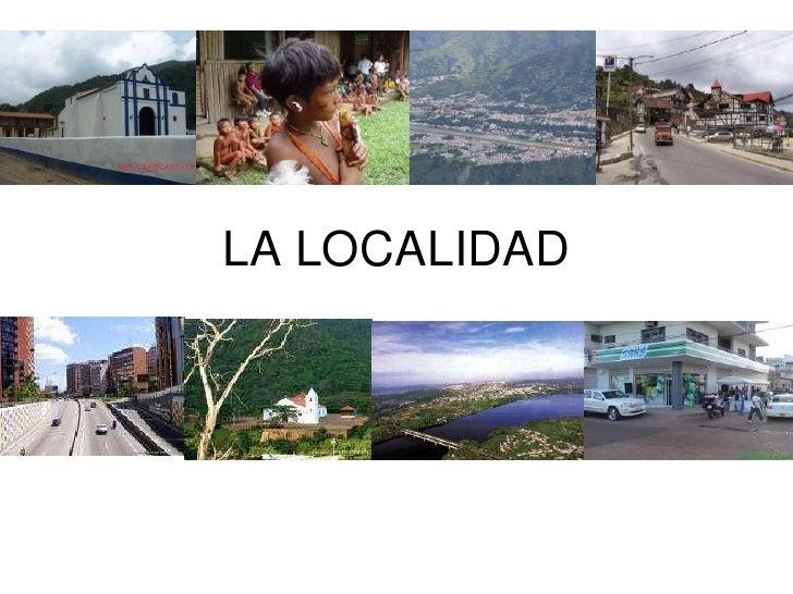LA LOCALIDAD<br />