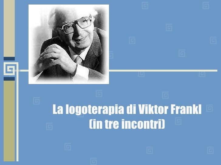 La logoterapia di Viktor Frankl (in tre incontri)