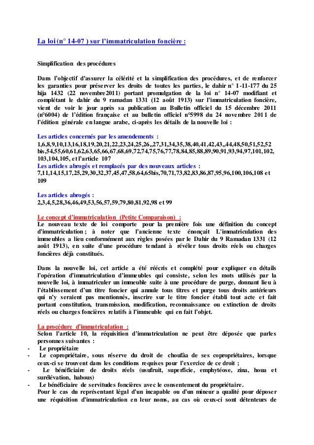La loi (n° 14-07 ) sur l'immatriculation foncière : Simplification des procédures Dans l'objectif d'assurer la célérité et...