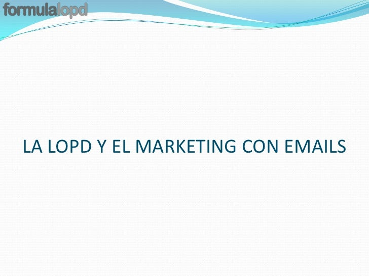 LA LOPD Y EL MARKETING CON EMAILS