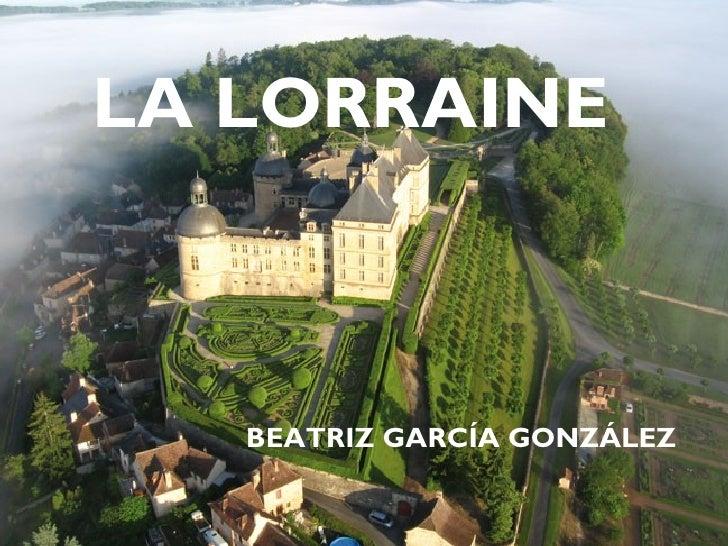 LA LORRAINE   BEATRIZ GARCÍA GONZÁLEZ