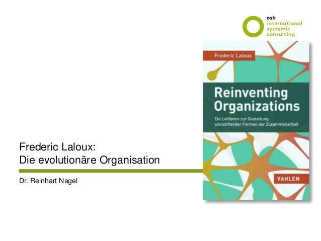 www.osb-i.com Frederic Laloux: Die evolutionäre Organisation Dr. Reinhart Nagel