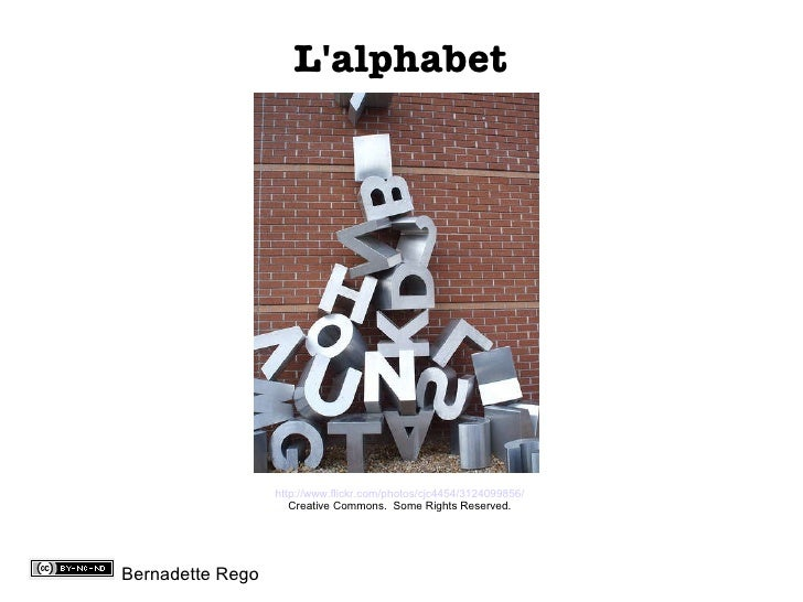 L'alphabet Bernadette Rego http://www.flickr.com/photos/cjc4454/3124099856/ Creative Commons.  Some Rights Reserved.