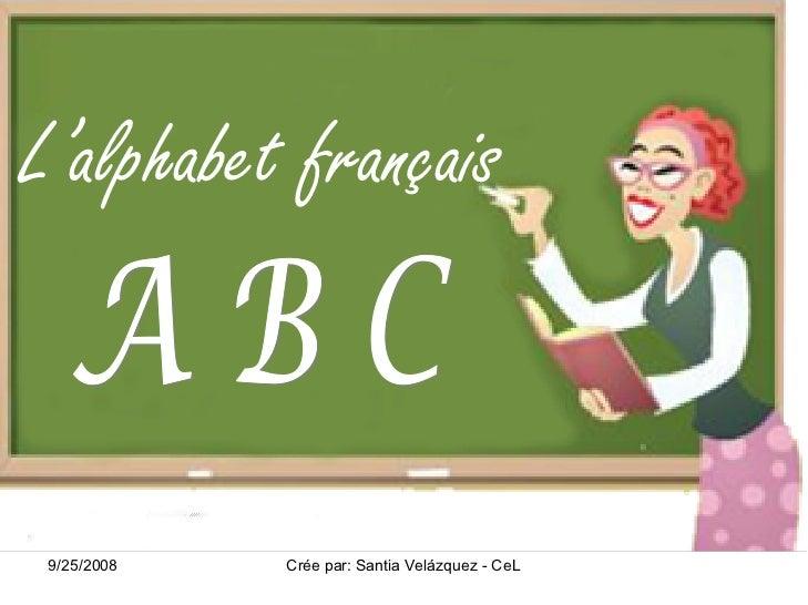 L'alphabet français    9/25/2008   Créepar:SantiaVelázquezCeL