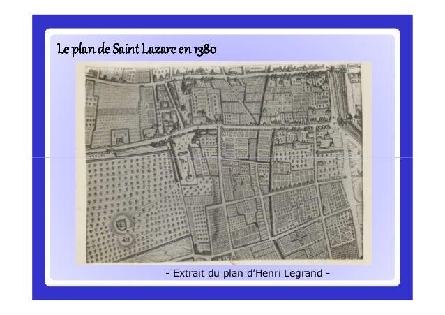 Le plan de Saint Lazare enLe plan de Saint Lazare enLe plan de Saint Lazare enLe plan de Saint Lazare enLe plan de Saint L...