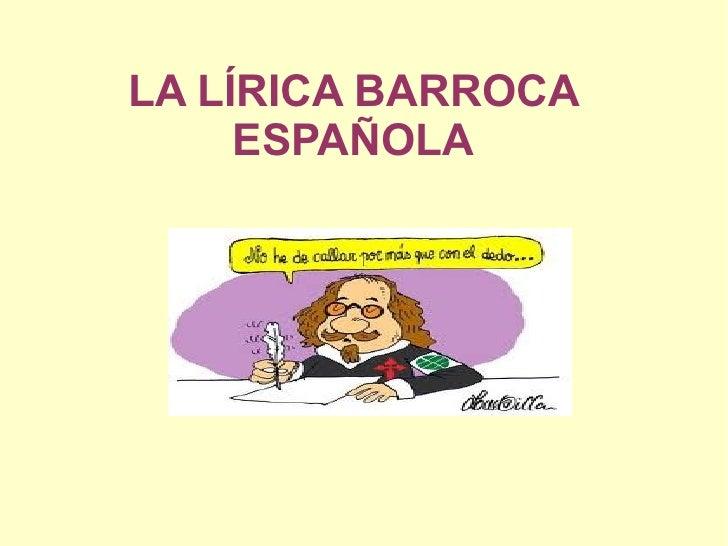 LA LÍRICA BARROCA     ESPAÑOLA
