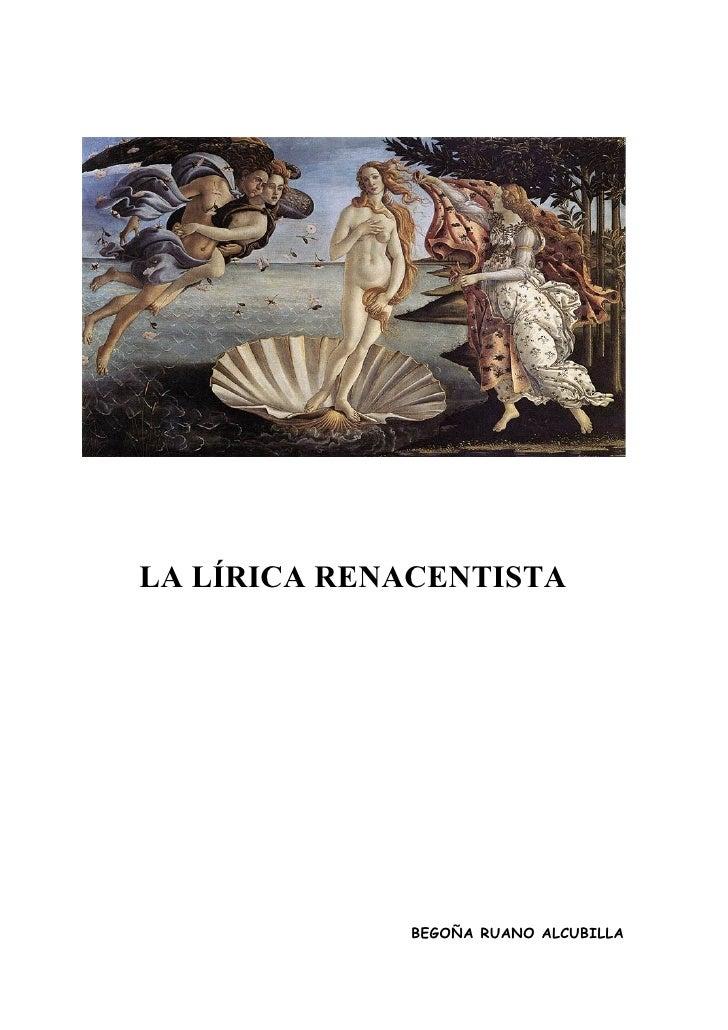 LA LÍRICA RENACENTISTA                  BEGOÑA RUANO ALCUBILLA