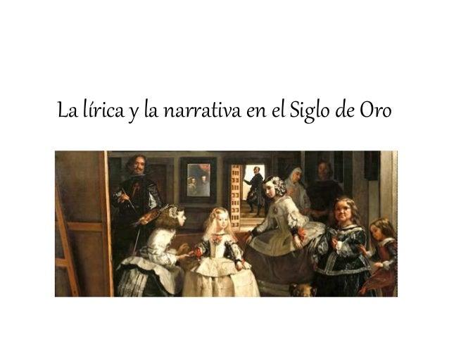 La Lírica Y La Narrativa En Los Siglos De Oro