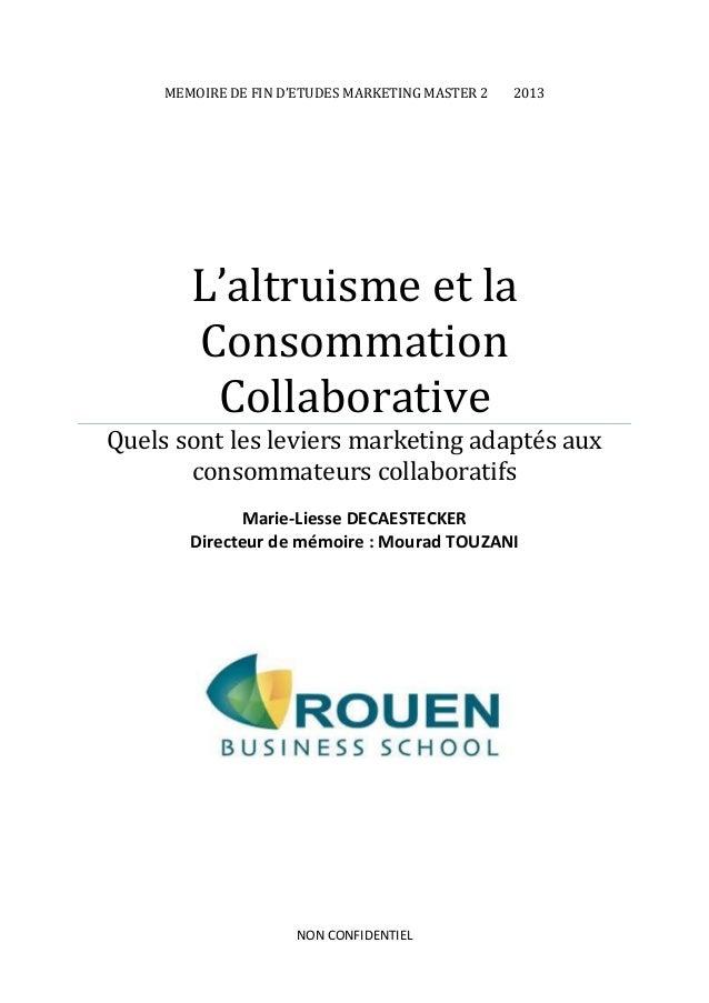 MEMOIRE DE FIN D'ETUDES MARKETING MASTER 2 2013 L'altruisme et la Consommation Collaborative Quels sont les leviers market...