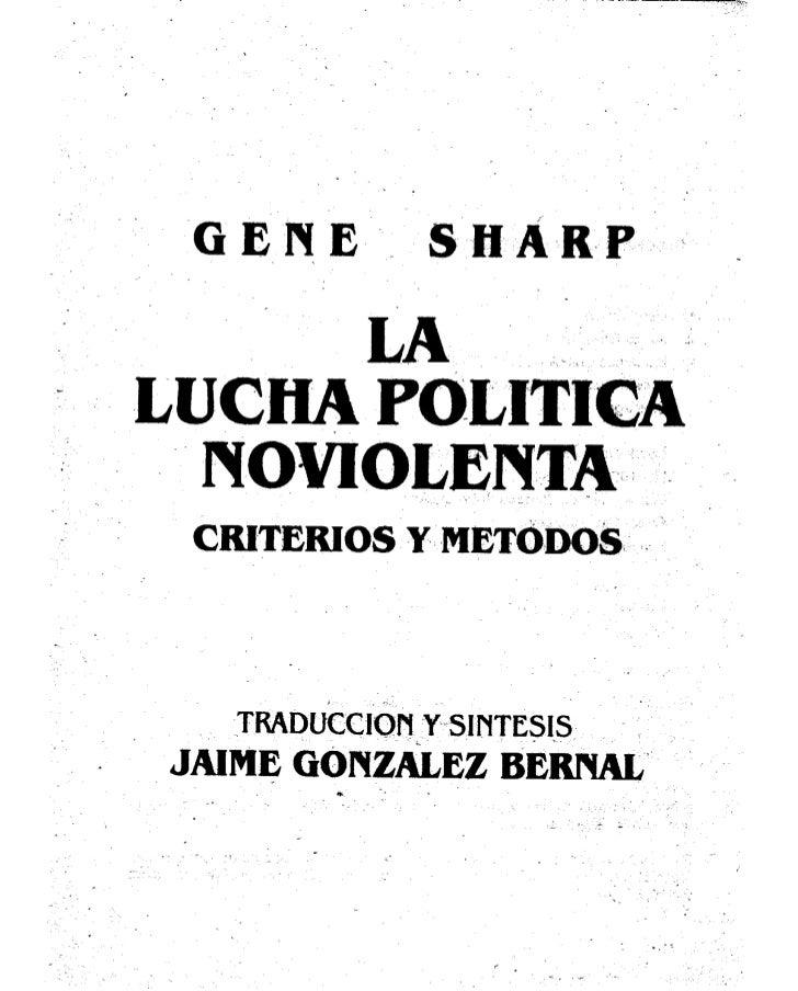 GENE        SHÁRP-    LUCHA POLITICA      NOWOLENTA     CRITERIOS Y METODOS      TRADUCC1OB Y SIMTESIS    JAIME GONZ&LEZ B...