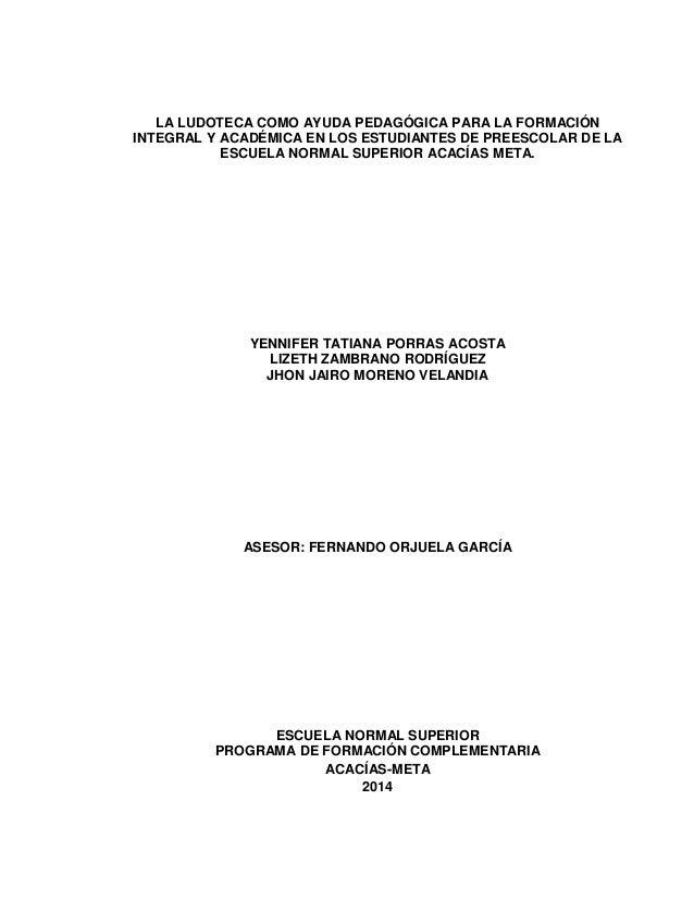 1 LA LUDOTECA COMO AYUDA PEDAGÓGICA PARA LA FORMACIÓN INTEGRAL Y ACADÉMICA EN LOS ESTUDIANTES DE PREESCOLAR DE LA ESCUELA ...