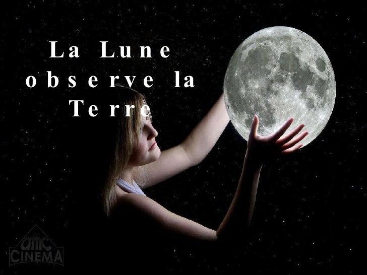 La Lune observe la Terre