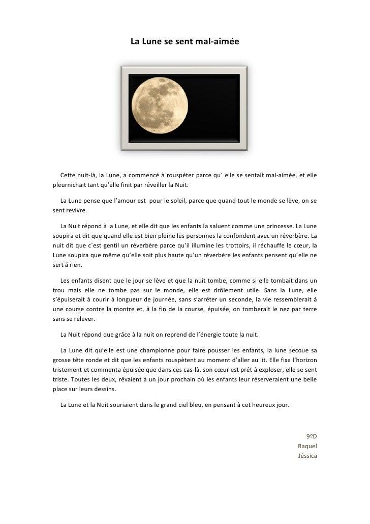 La Lune se sent mal-aimée   Cette nuit-là, la Lune, a commencé à rouspéter parce qu´ elle se sentait mal-aimée, et elleple...