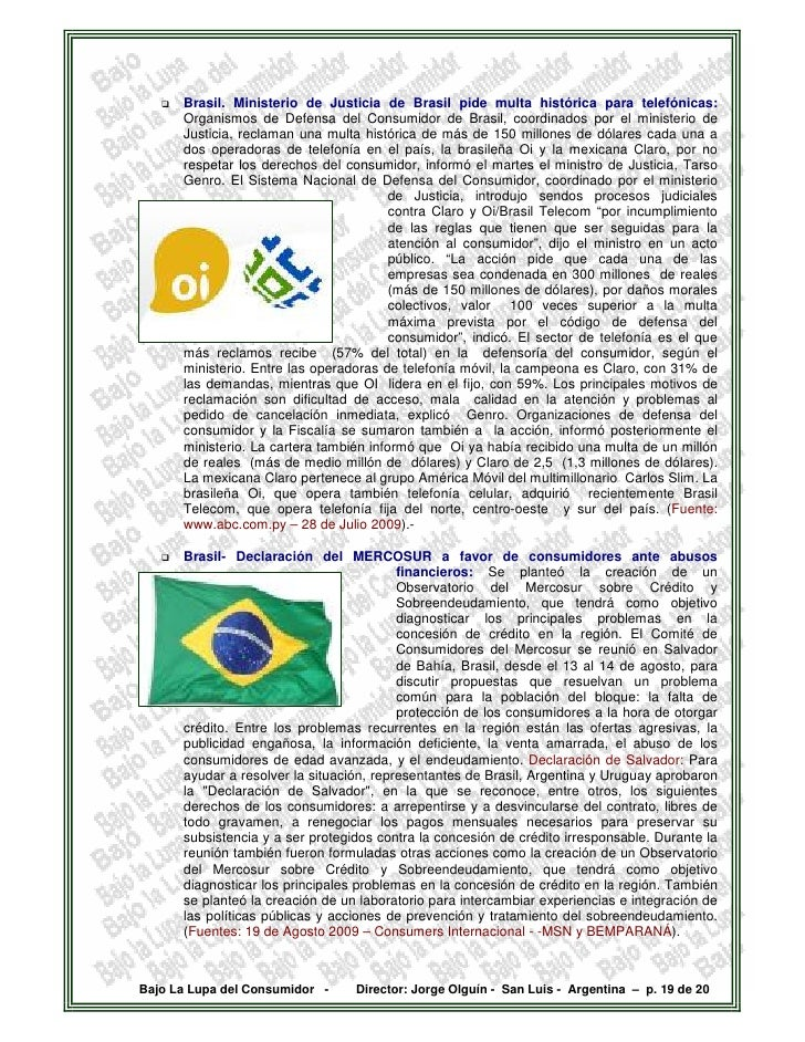 Brasil. Ministerio de Justicia de Brasil pide multa histórica para telefónicas:       Organismos de Defensa del Consumidor...
