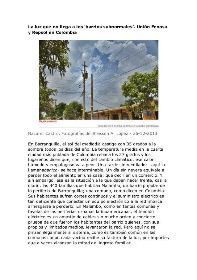 La luz que no llega a los 'barrios subnormales'. Unión Fenosa y Repsol en Colombia  Nazaret Castro. Fotografías de Jheisso...
