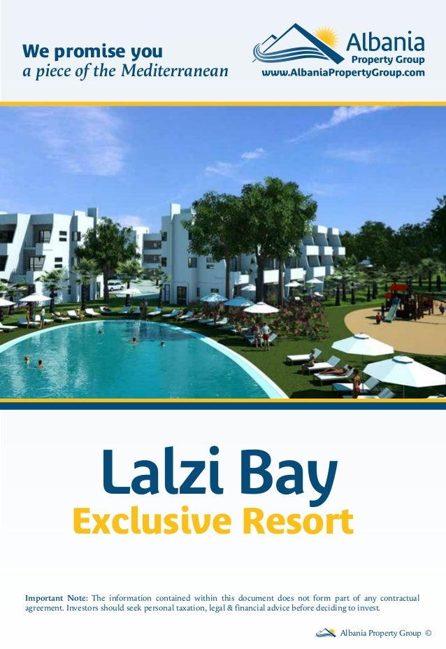 Lalzi BayExclusive ResortAlbania Property Group ©Important Note: The information contained within this document does not f...