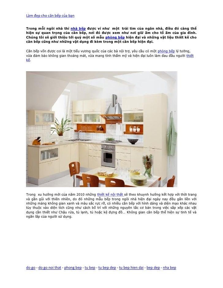 Làm đẹp cho căn bếp của bạnTrong mỗi ngôi nhà thì nhà bếp được ví như một trái tim của ngăn nhà, điều đó càng thểhiện sự q...
