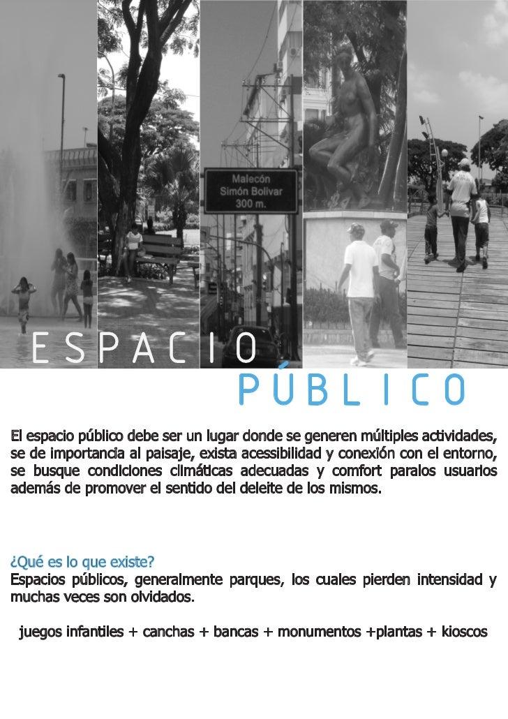 ESPACIO        PÚBLICOEl espacio público debe ser un lugar donde se generen múltiples actividades,se de importancia al pai...