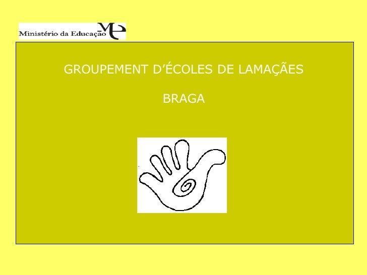 GROUPEMENT D'ÉCOLES DE LAMAÇÃES BRAGA