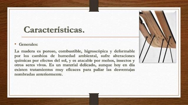 La madera caracteristicas y propiedades - Propiedades de la madera ...