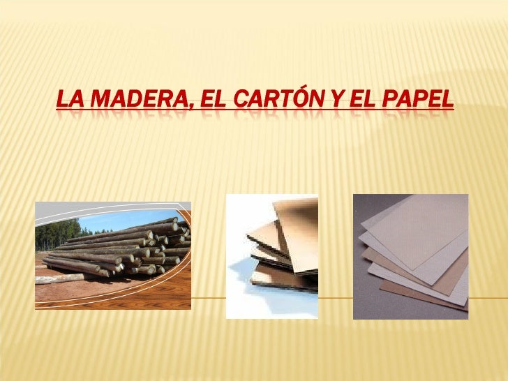 La madera el cart n y el papel for La beta de la madera