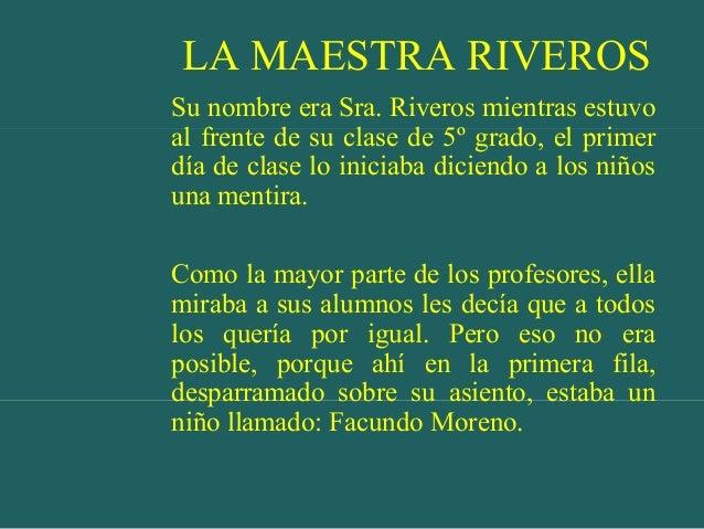 LA MAESTRA RIVEROS Su nombre era Sra. Riveros mientras estuvo al frente de su clase de 5º grado, el primer día de clase lo...
