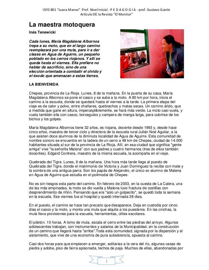 La maestra motoqueraInés TenewickiCada lunes, María Magdalena Albornos trepa a su moto, que en el largo camino reemplazará...