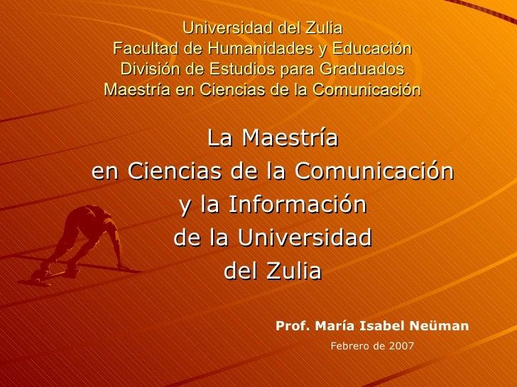 Universidad del Zulia Facultad de Humanidades y Educación División de Estudios para Graduados Maestría en Ciencias de la C...