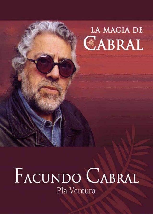 La magia de Facundo CabralLa magia de Facundo Cabral2006. 1ª ediciónAutor: Luis Pla VenturaDiseño de la contraportada: Mat...