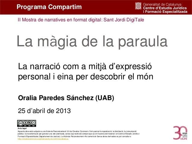Oralia Paredes Sánchez (UAB)25 d'abril de 2013Avís legalAquesta obra està subjecta a una llicència Reconeixement 3.0 de Cr...