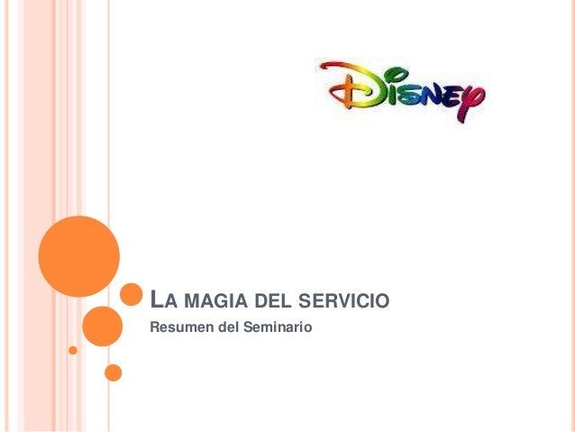 LA MAGIA DEL SERVICIO Resumen del Seminario
