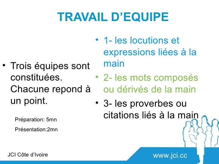 TRAVAIL D'EQUIPE                    • 1- les locutions et                      expressions liées à la• Trois équipes sont ...