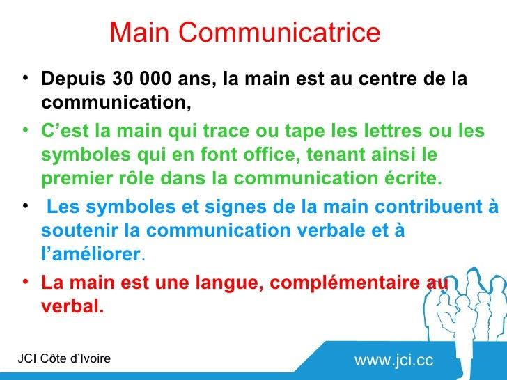 Main Communicatrice• Depuis 30 000 ans, la main est au centre de la  communication,• C'est la main qui trace ou tape les l...