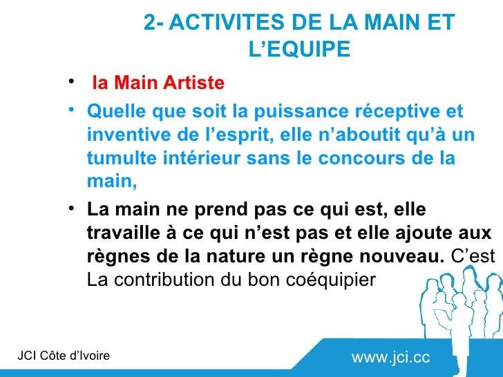 2- ACTIVITES DE LA MAIN ET                             L'EQUIPE         • la Main Artiste         • Quelle que soit la pui...