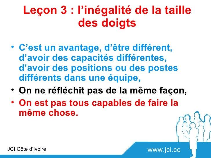 Leçon 3 : l'inégalité de la taille                des doigts • C'est un avantage, d'être différent,   d'avoir des capacité...