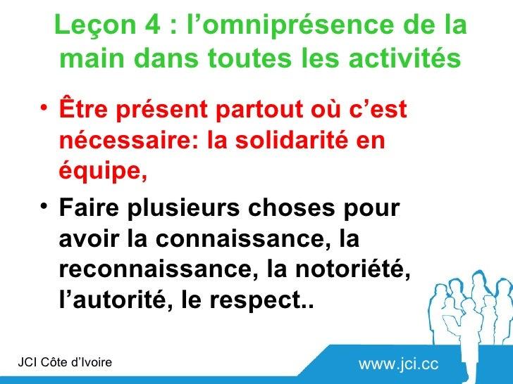 Leçon 4 : l'omniprésence de la      main dans toutes les activités   • Être présent partout où c'est     nécessaire: la so...
