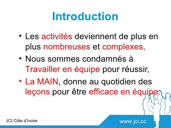 Introduction      • Les activités deviennent de plus en        plus nombreuses et complexes,      • Nous sommes condamnés ...
