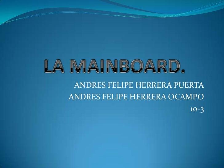 ANDRES FELIPE HERRERA PUERTAANDRES FELIPE HERRERA OCAMPO                          10-3