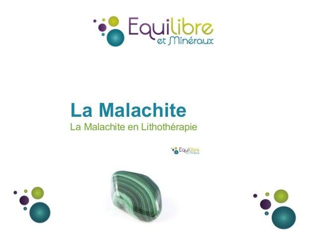 La Malachite La Malachite en Lithothérapie