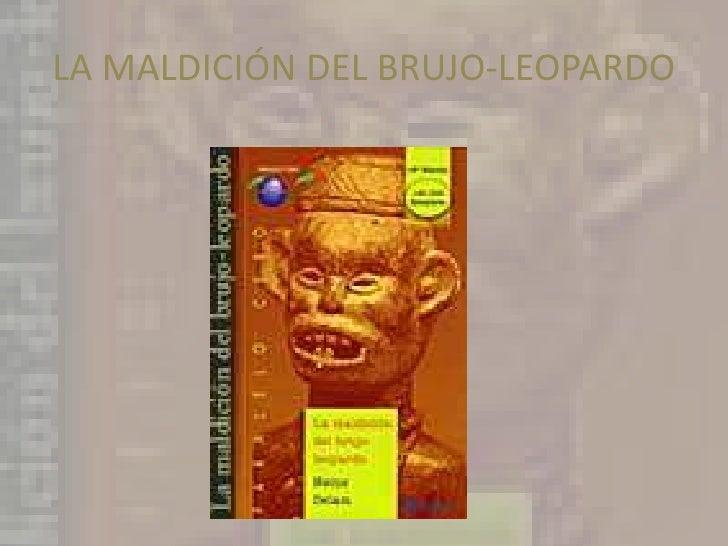 LA MALDICIÓN DEL BRUJO-LEOPARDO<br />