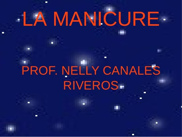 LA MANICUREPROF. NELLY CANALES      RIVEROS