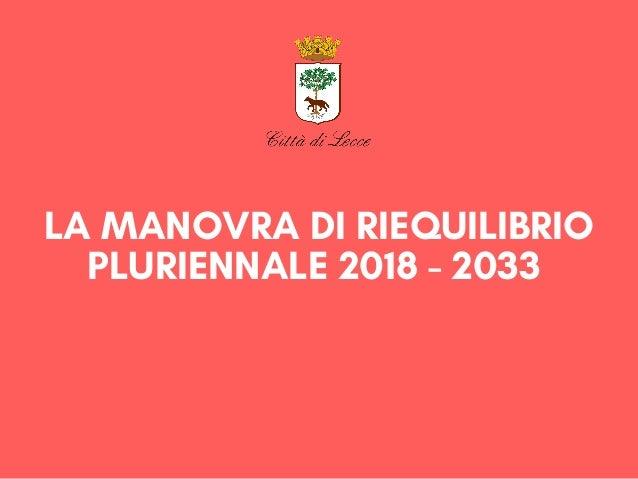 LA MANOVRA DI RIEQUILIBRIO PLURIENNALE 2018 - 2033