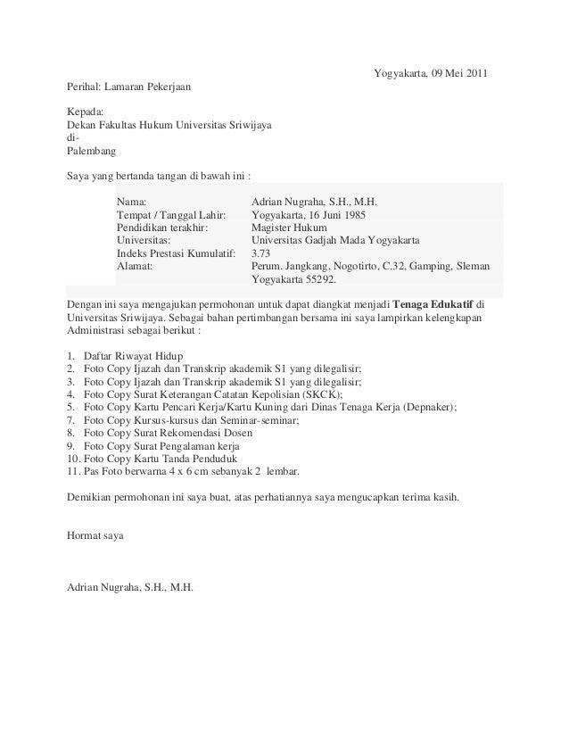Yogyakarta, 09 Mei 2011Perihal: Lamaran PekerjaanKepada:Dekan Fakultas Hukum Universitas Sriwijayadi-PalembangSaya yang be...