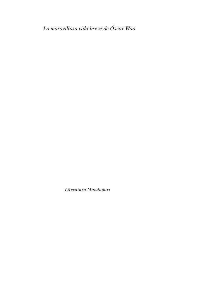 La maravillosa vida breve de Óscar Wao<br />Literatura Mondadori<br />Óscar es un adolescente dominicano que vive con su m...