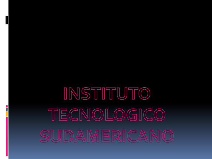 INSTITUTO TECNOLOGICO SUDAMERICANO <br />